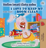 Omslag - I Love to Keep My Room Clean (Croatian English Bilingual Book for Kids)