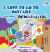 Omslag - I Love to Go to Daycare (English Croatian Bilingual Book for Kids)