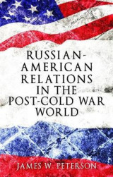 Omslag - Russian-American Relations in the Post-Cold War World