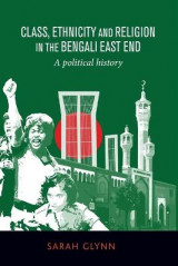 Omslag - Class, Ethnicity and Religion in the Bengali East End