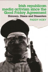 Omslag - Shinners, Dissos and Dissenters: Irish Republican Media Activism Since the Good Friday Agreement