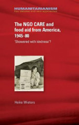 Omslag - The Ngo Care and Food Aid from America 1945-80