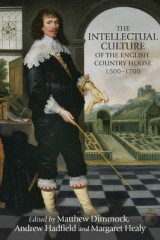 Omslag - The Intellectual Culture of the English Country House, 1500-1700