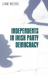 Omslag - Independents in Irish Party Democracy