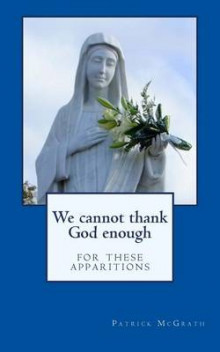 We Cannot Thank God Enough for These Apparitions av Patrick McGrath (Heftet)