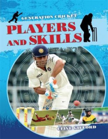 Generation Cricket: Players and Skills av Clive Gifford (Heftet)
