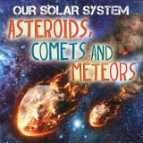 Omslag - Our Solar System: Asteroids, Comets and Meteors