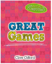 Get Ahead in Computing: Great Games av Clive Gifford (Innbundet)
