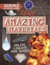 Omslag - Science is Everywhere: Amazing Materials