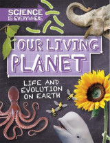 Omslag - Science is Everywhere: Our Living Planet