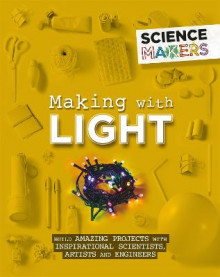 Science Makers: Making with Light av Anna Claybourne (Heftet)
