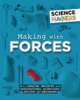 Omslag - Science Makers: Making with Forces