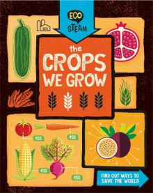 Eco STEAM: The Crops We Grow av Georgia Amson-Bradshaw (Heftet)