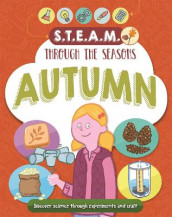 STEAM through the seasons: Autumn av Anna Claybourne (Innbundet)