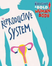 The Bright and Bold Human Body: The Reproductive System av Sonya Newland (Heftet)