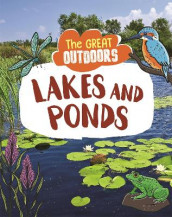 The Great Outdoors: Lakes and Ponds av Lisa Regan (Innbundet)