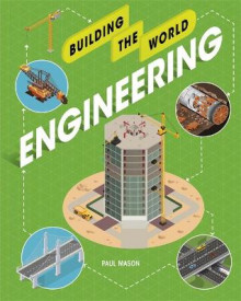 Building the World: Engineering av Paul Mason (Heftet)