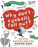 Omslag - A Question of Science: Why Don't Your Eyeballs Fall Out? And Other Questions about the Human Body
