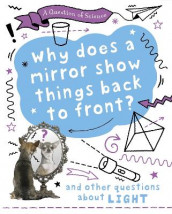 A Question of Science: Why does a mirror show things back to front? And other questions about light av Anna Claybourne (Heftet)