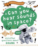 Omslag - A Question of Science: Can you hear sounds in space? And other questions about sound