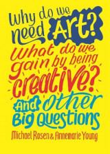 Omslag - Why do we need art? What do we gain by being creative? And other big questions