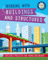 Omslag - Kid Engineer: Working with Buildings and Structures
