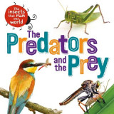 Omslag - The Insects that Run Our World: The Predators and The Prey