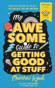 My Awesome Guide to Getting Good at Stuff av Matthew Syed (Heftet)