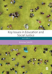 Key Issues in Education and Social Justice av Emma Smith (Heftet)