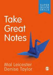 Take Great Notes av Mal Leicester og Denise Taylor (Heftet)