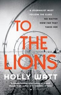 To the lions av Holly Watt (Heftet)
