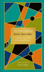 The Dark Interval av Rainer Maria Rilke (Innbundet)
