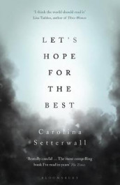 Let's Hope for the Best av Carolina Setterwall (Heftet)