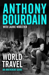 World Travel av Anthony Bourdain og Laurie Woolever (Heftet)