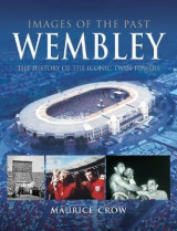 Omslag - Images of the Past: Wembley