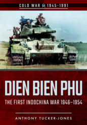 Dien Bien Phu av Anthony Tucker-Jones (Heftet)