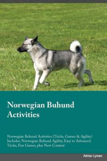 Norwegian Buhund Activities Norwegian Buhund Activities (Tricks, Games & Agility) Includes av Michael Coleman (Heftet)