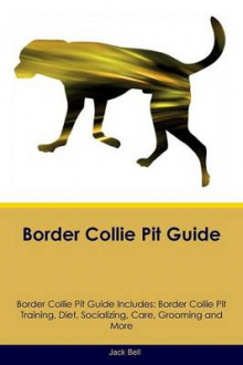 Border Collie Pit Guide Border Collie Pit Guide Includes av Jack Bell (Heftet)