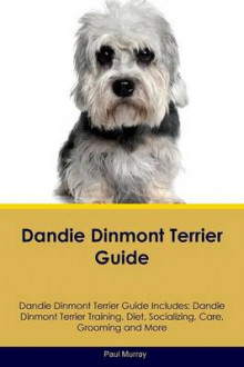 Dandie Dinmont Terrier Guide Dandie Dinmont Terrier Guide Includes av Associate Professor Paul Murray (Heftet)