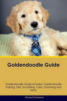 Goldendoodle Guide Goldendoodle Guide Includes av Richard Rutherford (Heftet)