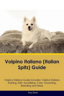 Volpino Italiano (Italian Spitz) Guide Volpino Italiano Guide Includes av Paul Scott (Heftet)
