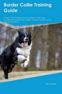 Border Collie Training Guide Border Collie Training Includes av Jack Bell (Heftet)