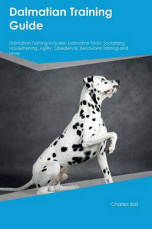 Dalmatian Training Guide Dalmatian Training Includes av Associate Professor Paul Murray (Heftet)