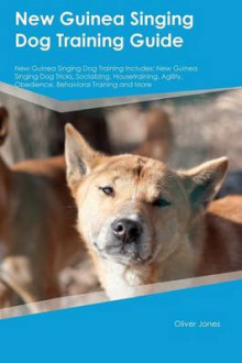 New Guinea Singing Dog Training Guide New Guinea Singing Dog Training Includes av Oliver Jones (Heftet)