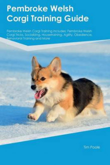 Pembroke Welsh Corgi Training Guide Pembroke Welsh Corgi Training Includes av Paul Stewart (Heftet)