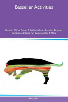 Basselier Activities Basselier Tricks, Games & Agility Includes av Harry Hill (Heftet)