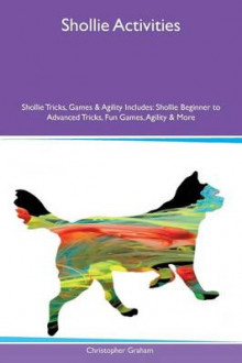 Shollie Activities Shollie Tricks, Games & Agility Includes av Christopher Graham (Heftet)