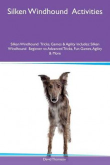 Silken Windhound Activities Silken Windhound Tricks, Games & Agility Includes av David Thomson (Heftet)