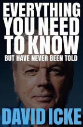 Everything You Need to Know but Have Never Been Told av David Icke (Heftet)