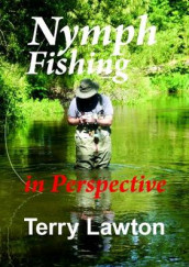 Nymphing Fishing in Perspective av Terry Lawton (Heftet)